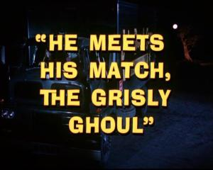 He Meets His Match The Grisly Ghou;